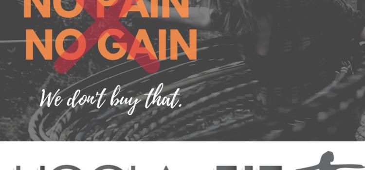 No Pain No Gain… We Don't Buy That